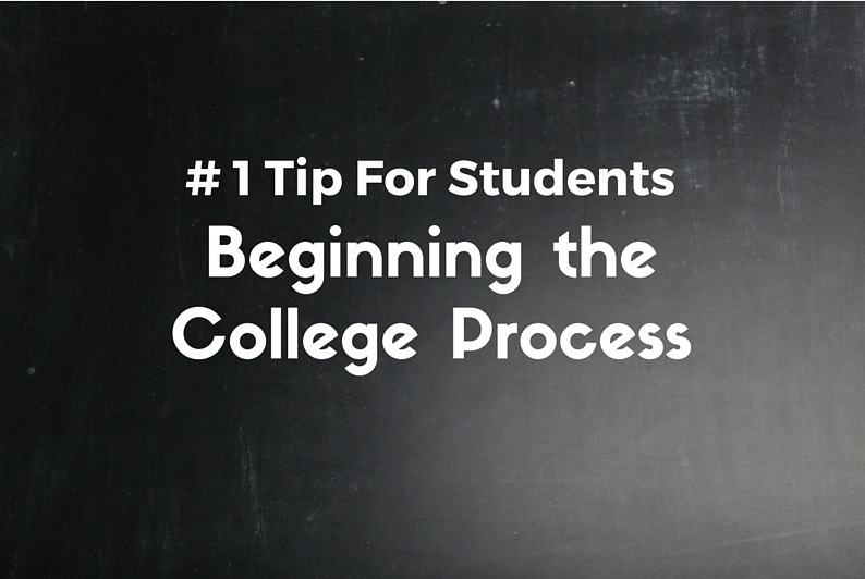 #1 Tip For Students Beginning the College Process
