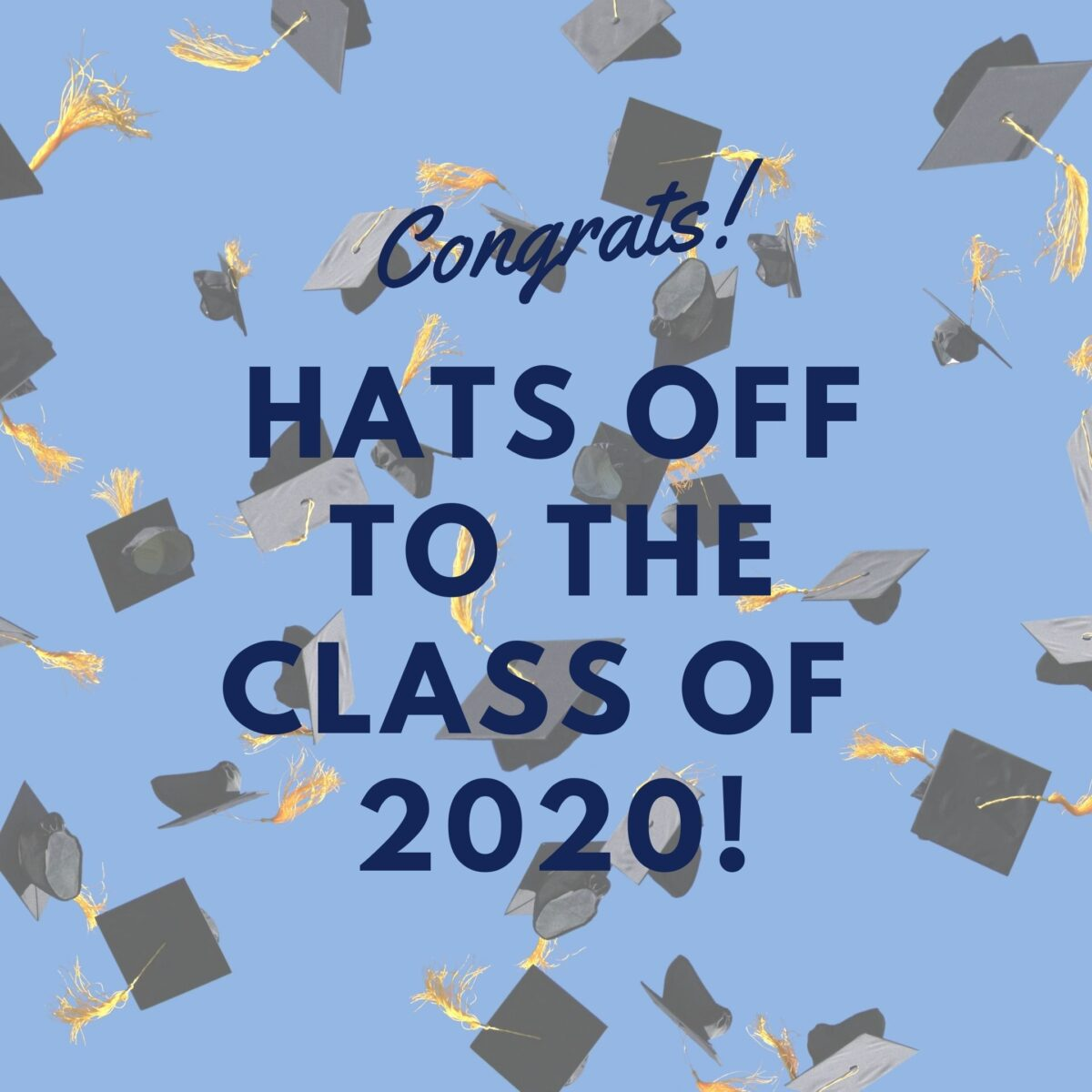 Hats Off To the Class of 2020